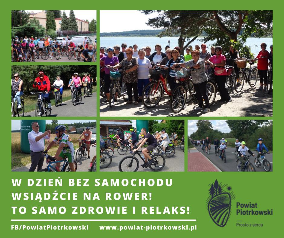 W Dzień bez Samochodu wsiądźcie na rower - to samo zdrowie irelaks. Ponadto kilka zdjęć, na którcy znajdują się osoby na rowerach oraz logo Powiatu Piotrkowskiego prosto zserca.