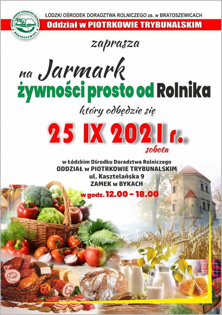 Zaproszenie na wydarzenie, ponadto zdjęcie zamku, owocow oraz warzyw, atakże logo Łódzkiego Ośrodka Doradztwa Rolniczego wBratoszewicach.