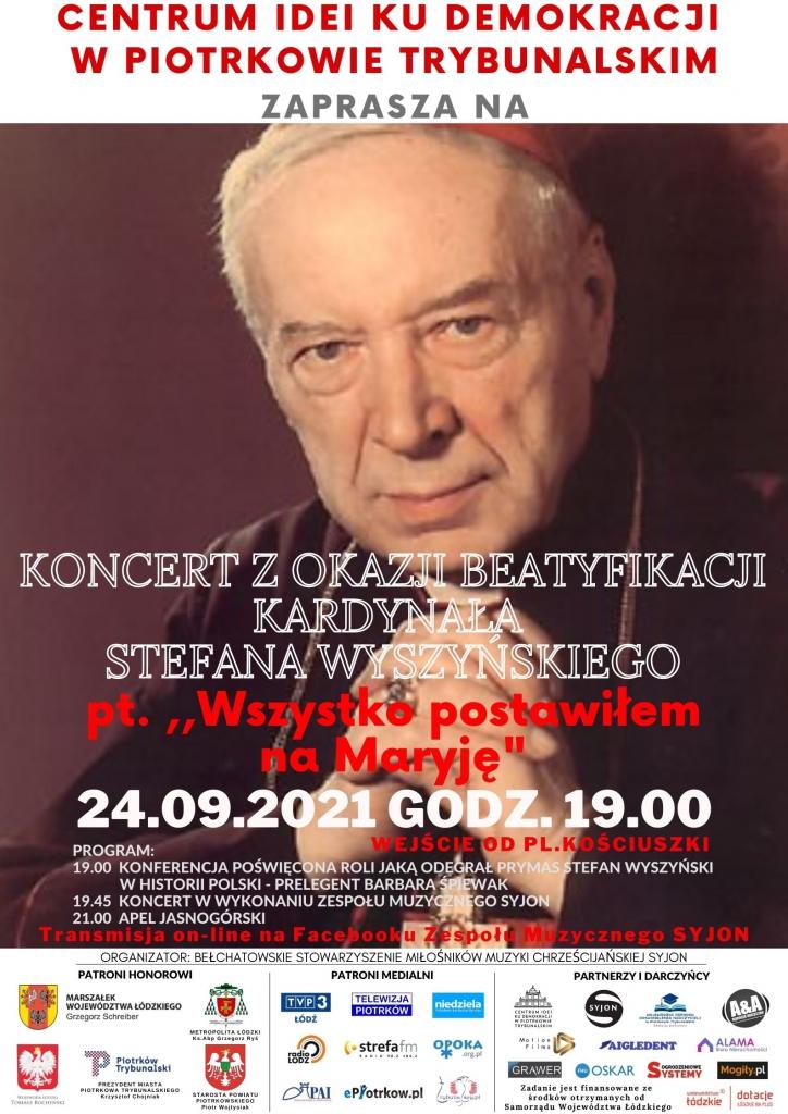 Koncert zokzaji beatyfikacji kardynała Stefana Wyszyńskiego. Ponadto wtle zdjęcie kardynała oraz nazwy oraz logotypy patronów wspierających wydarzenie.